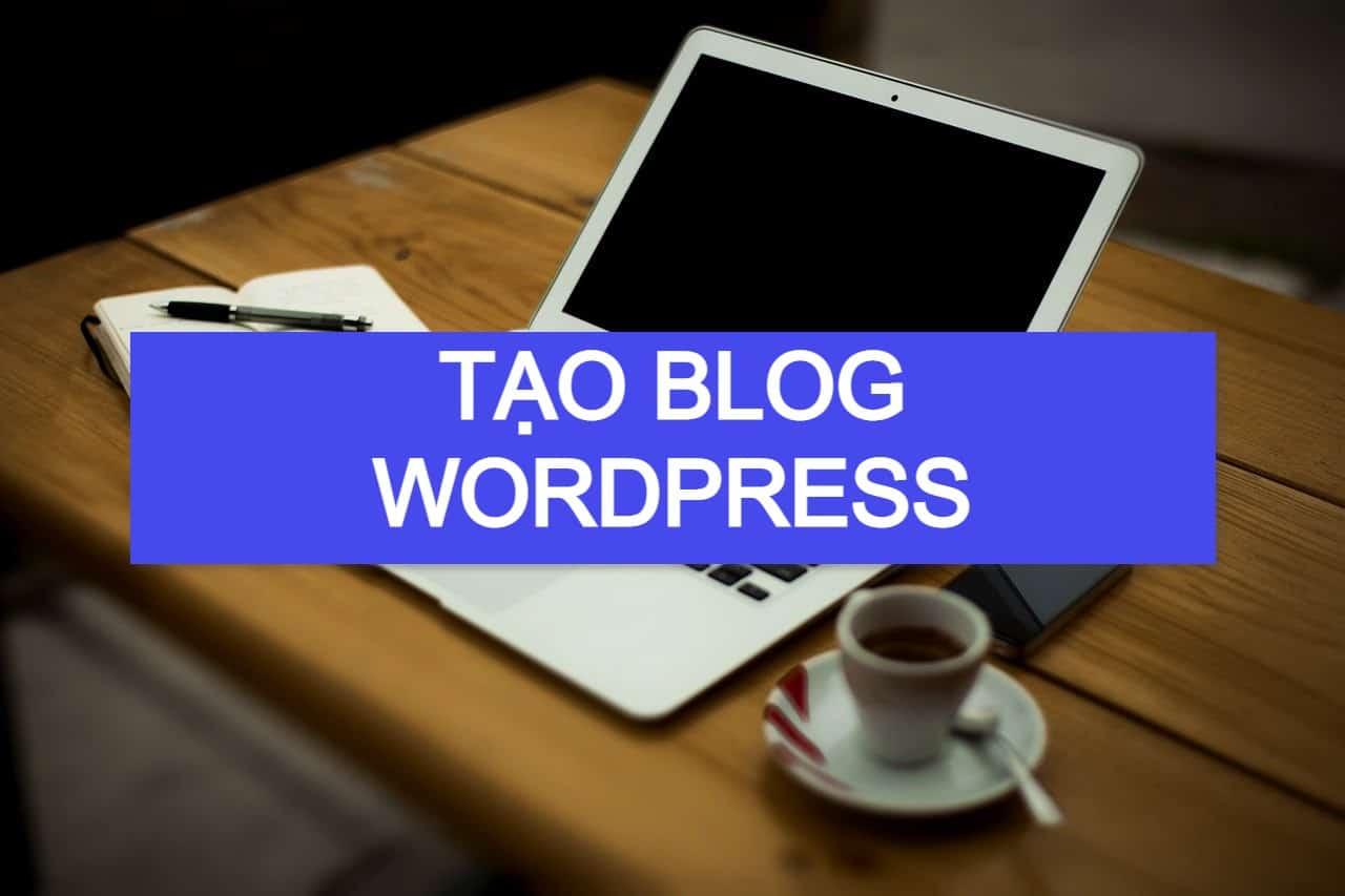 Cách tạo blog WordPress (2021)