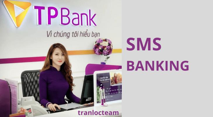 Hướng dẫn đăng ký SMS Banking TPBank