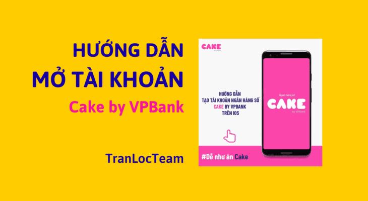 [Hướng dẫn] kiếm tiền Cake by VPBank (2021)